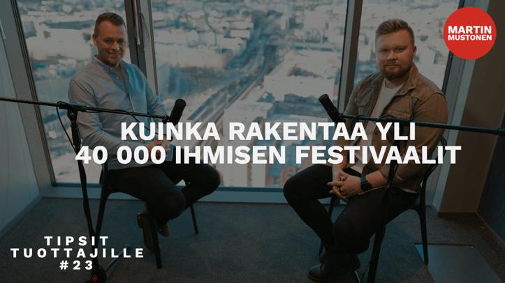 Kuinka rakentaa yli 40 000 hengen festivaalit